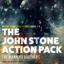 The John Stone Action Pack: Books 1-3: Military Action Thriller Series Audiobook
