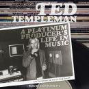 Ted Templeman: A Platinum Producer's Life in Music Audiobook