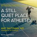 A Still Quiet Place for Athletes: Mindfulness Skills for Achieving Peak Performance and Finding Flow Audiobook