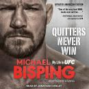 Quitters Never Win: My Life in UFC, Michael Bisping