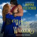 Wed to a Highland Warrior Audiobook