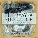 The Way of Fire and Ice: The Living Tradition of Norse Paganism Audiobook