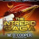 The Intrepid Saga: Books 1-3 & Destiny Lost Audiobook