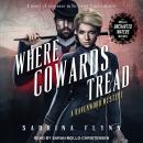 Where Cowards Tread: And the Novella Uncharted Waters Audiobook
