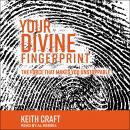 Your Divine Fingerprint: The Force that Makes You Unstoppable Audiobook