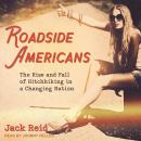 Roadside Americans: The Rise and Fall of Hitchhiking in a Changing Nation Audiobook