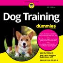 Dog Training For Dummies: 4th Edition, Mary Ann Rombold-Zeigenfuse, Wendy Volhard