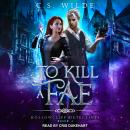 To Kill a Fae Audiobook