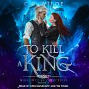 To Kill a King Audiobook