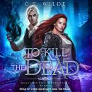 To Kill the Dead Audiobook