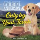 Only By Your Touch Audiobook