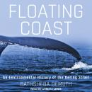 Floating Coast: An Environmental History of the Bering Strait Audiobook