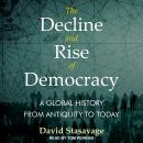 The Decline and Rise of Democracy: A Global History from Antiquity to Today Audiobook