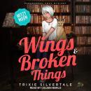 Wings & Broken Things: Paranormal Cozy Mystery Audiobook