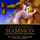 The Enchantments of Mammon: How Capitalism Became the Religion of Modernity Audiobook