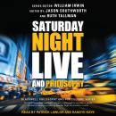 Saturday Night Live and Philosophy: Deep Thoughts Through the Decades Audiobook