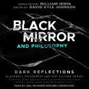 Black Mirror and Philosophy: Dark Reflections Audiobook