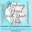 Making Peace with Your Plate: Eating Disorder Recovery 2nd Edition Audiobook