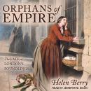 Orphans of Empire: The Fate of London's Foundlings Audiobook