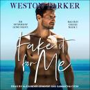 Fake It For Me Audiobook