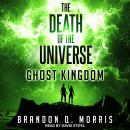 The Death of the Universe: Ghost Kingdom Audiobook