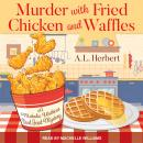 Murder with Fried Chicken and Waffles Audiobook