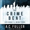 The Crime Beat: Episode 1: New York Audiobook