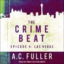 The Crime Beat: Episode 4: Las Vegas Audiobook