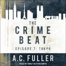 The Crime Beat: Episode 7: Tokyo Audiobook