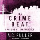 The Crime Beat: Episode 8: San Francisco Audiobook