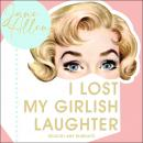 I Lost My Girlish Laughter Audiobook