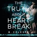 The Truth About Heartbreak Audiobook