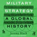Military Strategy: A Global History Audiobook