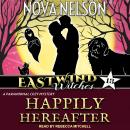 Happily Hereafter: A Paranormal Cozy Mystery Audiobook