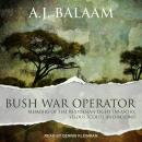 Bush War Operator: Memoirs of the Rhodesian Light Infantry, Selous Scouts and beyond Audiobook