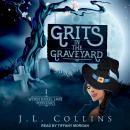 Grits in the Graveyard Audiobook