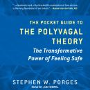 The Pocket Guide to the Polyvagal Theory: The Transformative Power of Feeling Safe Audiobook