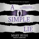 A Simple Lie: A Heart Stopping Psychological Thriller Audiobook