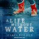 A Life Without Water Audiobook