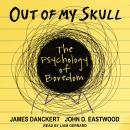Out of My Skull: The Psychology of Boredom Audiobook