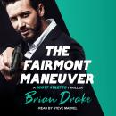The Fairmont Maneuver Audiobook