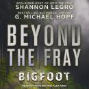 Beyond The Fray: Bigfoot Audiobook