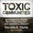 Toxic Communities: Environmental Racism, Industrial Pollution, and Residential Mobility Audiobook