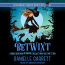 Betwixt: A Beechwood Harbor Collection Volume Two Audiobook