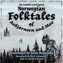 The Complete and Original Norwegian Folktales of Asbjørnsen and Moe Audiobook