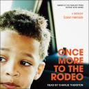 Once More to the Rodeo: A Memoir Audiobook