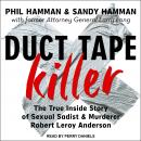 Duct Tape Killer: The True Inside Story of Sexual Sadist & Murderer Robert Leroy Anderson Audiobook