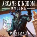 Arcane Kingdom Online: Death Match Audiobook