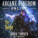 Arcane Kingdom Online: The Siege Audiobook