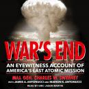 War's End: An Eyewitness Account of America's Last Atomic Mission Audiobook